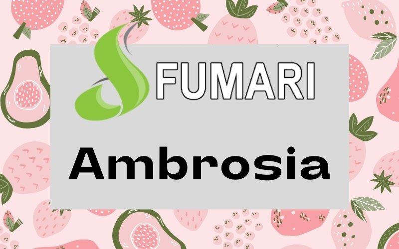 Fumari Ambrosia flavor review